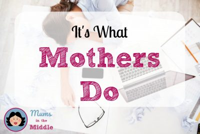 Mhat mothers do - Mums in the Middle