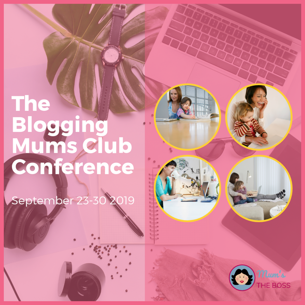 Blogging Mums Club conference will help you to start a blog