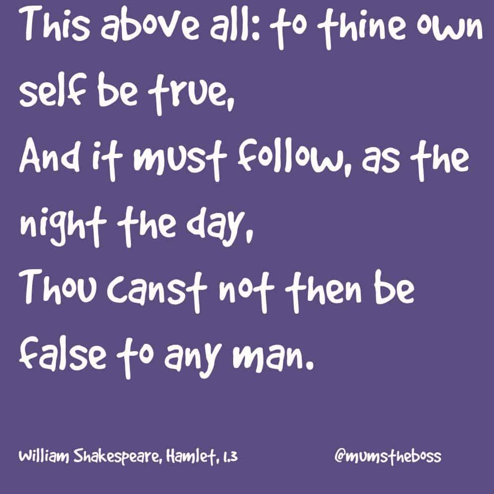 Thought for Today: To Thine own self be true