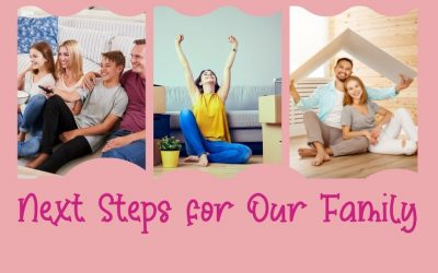 The Next Steps for our Family