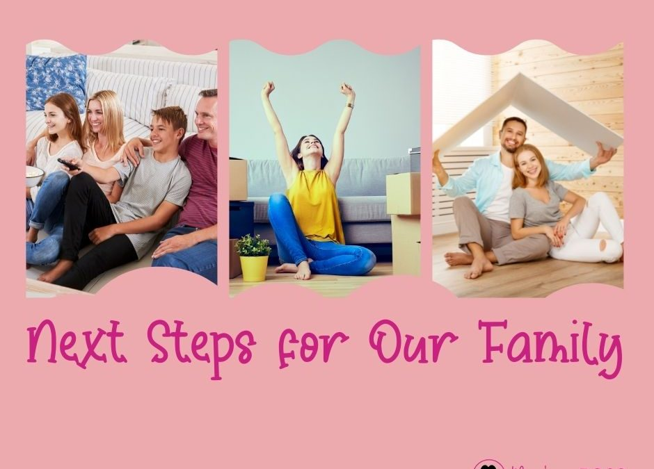 next steps for our family