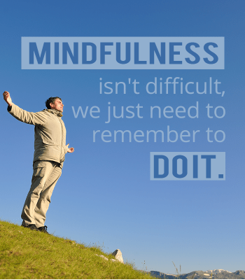 Mindfulness isn't difficult