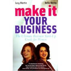 Make It Your Business by Lucy Martin and Bella Mehta
