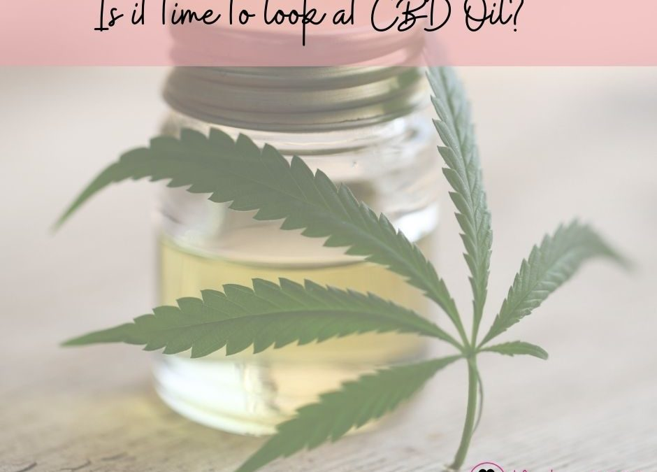 Is it time to look into CBD?