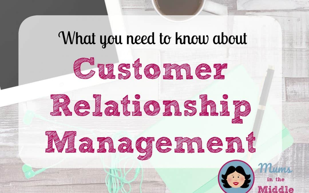 What you Need To Know about Customer Relationship Management