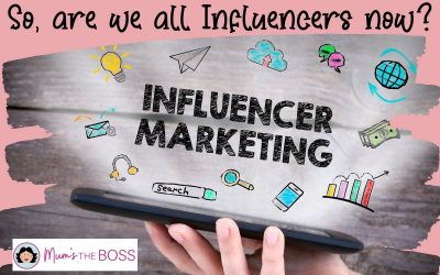"""Influencer Marketing: so are we all """"Influencers"""" now?"""