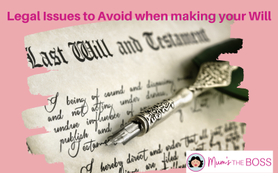 Legal Issues to Avoid when making your Will