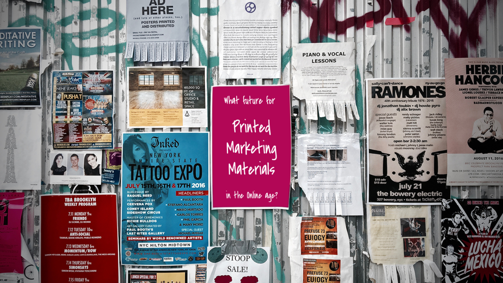Printed marketing materials are everywhere
