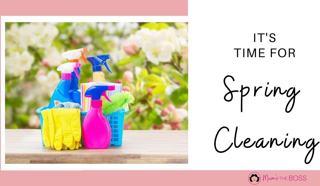 Spring has sprung – time for Spring Cleaning