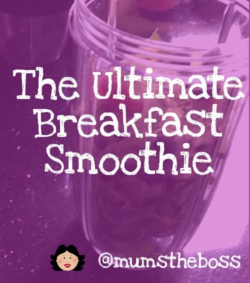 The Ultimate Breakfast Smoothie Recipe